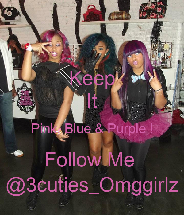 Keep It Pink, Blue & Purple ! Follow Me  @3cuties_Omggirlz