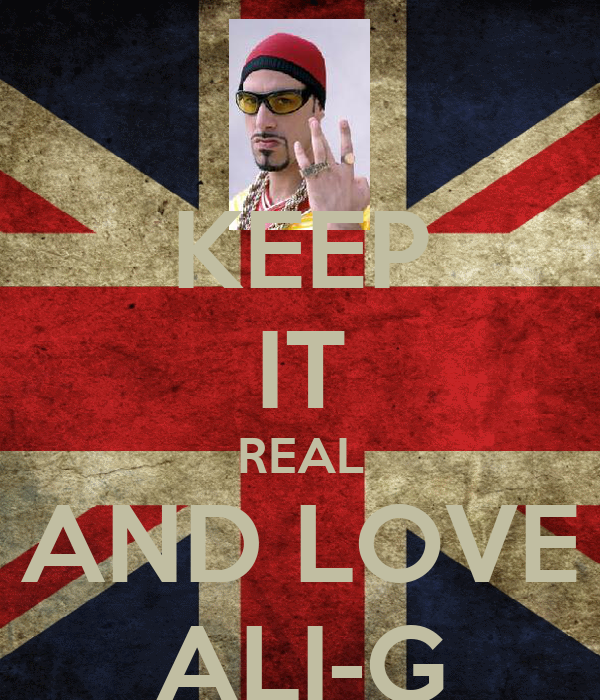 KEEP IT REAL AND LOVE ALI-G