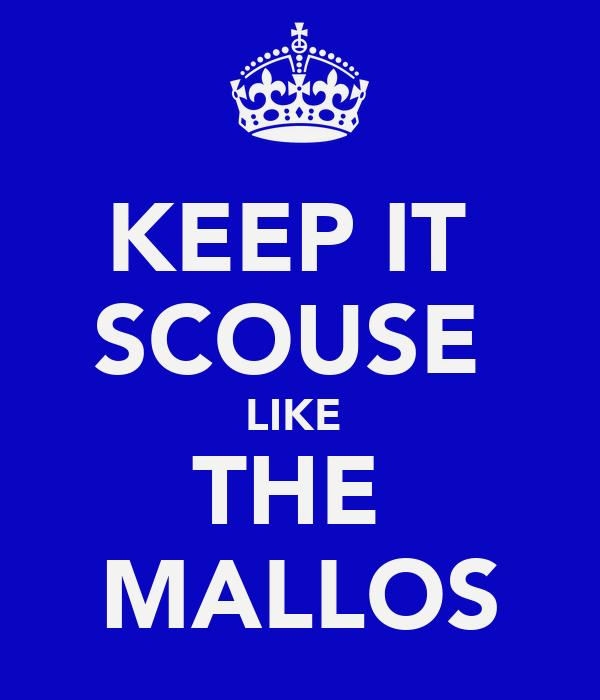 KEEP IT  SCOUSE  LIKE  THE  MALLOS