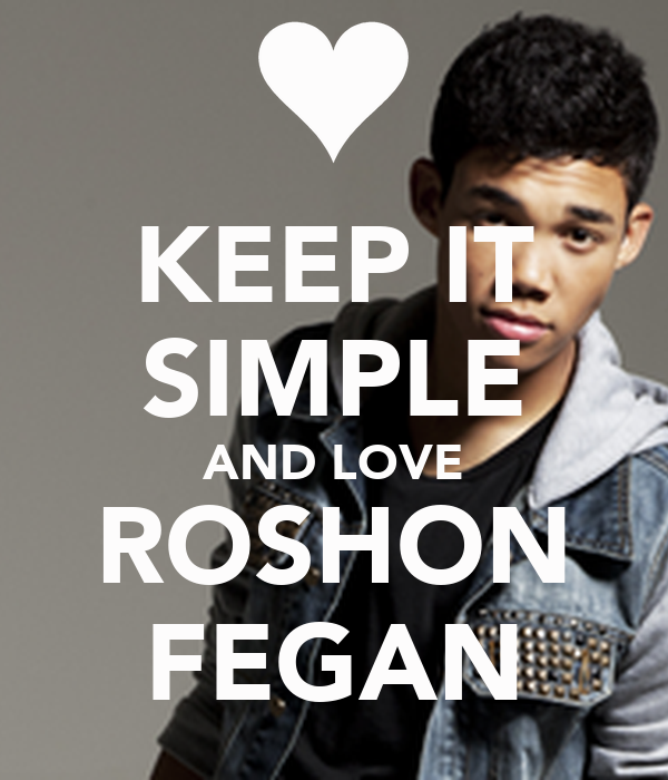 KEEP IT SIMPLE AND LOVE ROSHON FEGAN