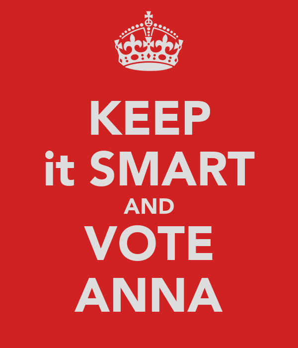 KEEP it SMART AND VOTE ANNA