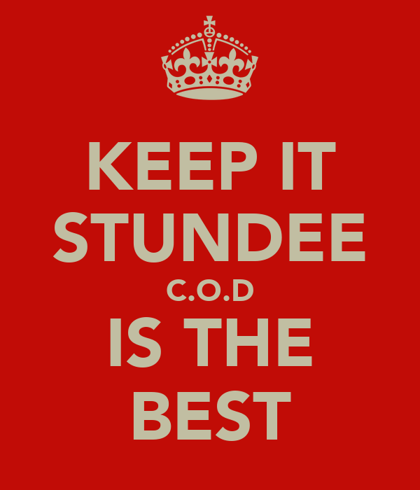 KEEP IT STUNDEE C.O.D IS THE BEST
