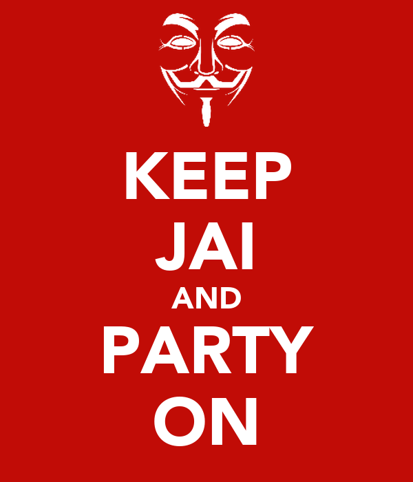 KEEP JAI AND PARTY ON