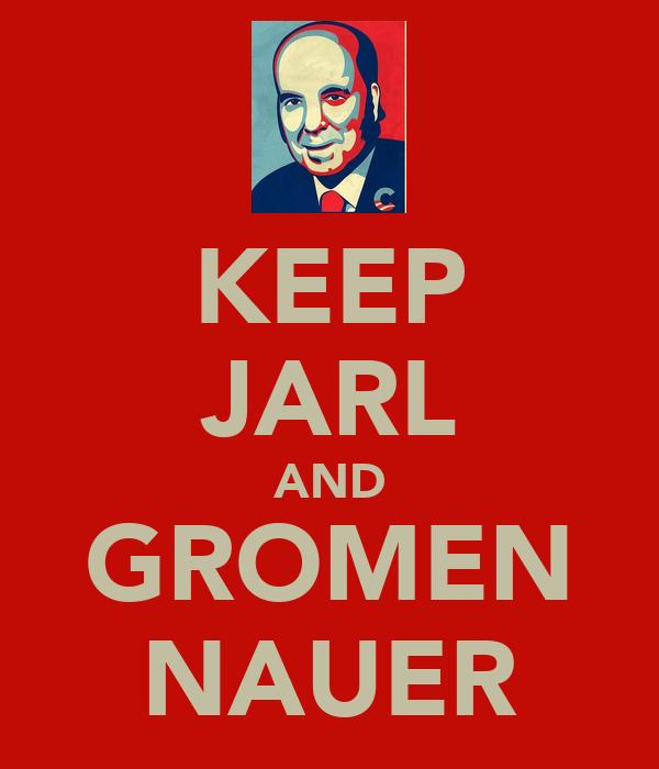 KEEP JARL AND GROMEN NAUER