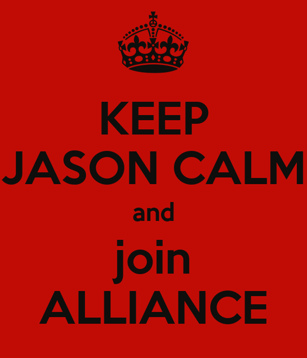 KEEP JASON CALM and join ALLIANCE