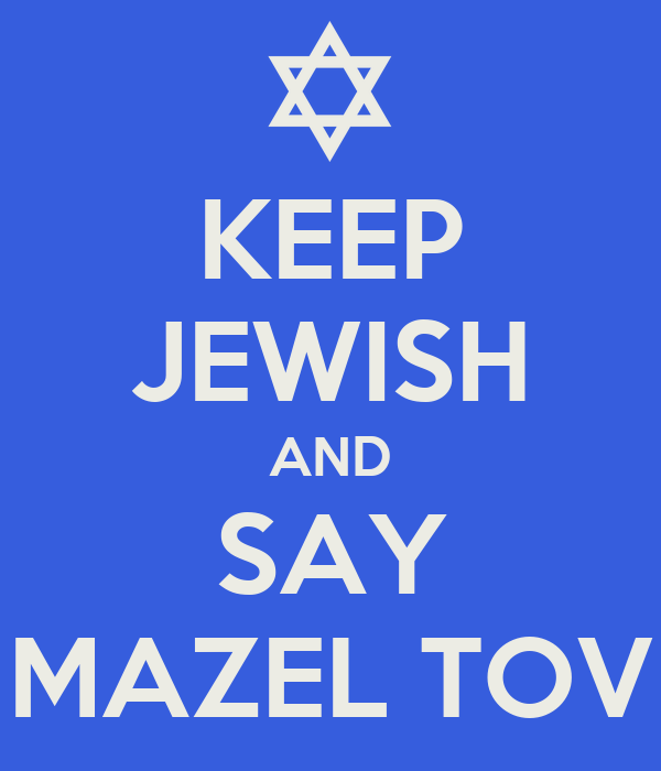 KEEP JEWISH AND SAY MAZEL TOV