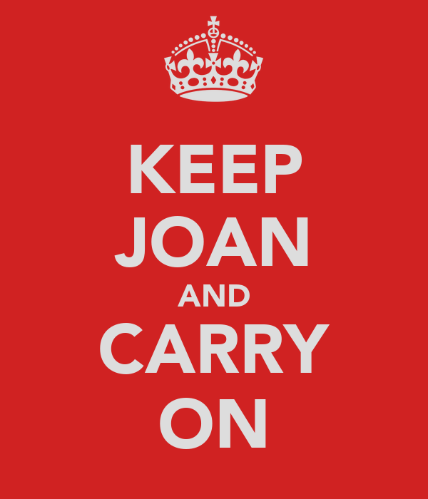 KEEP JOAN AND CARRY ON
