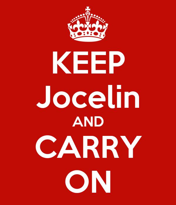 KEEP Jocelin AND CARRY ON