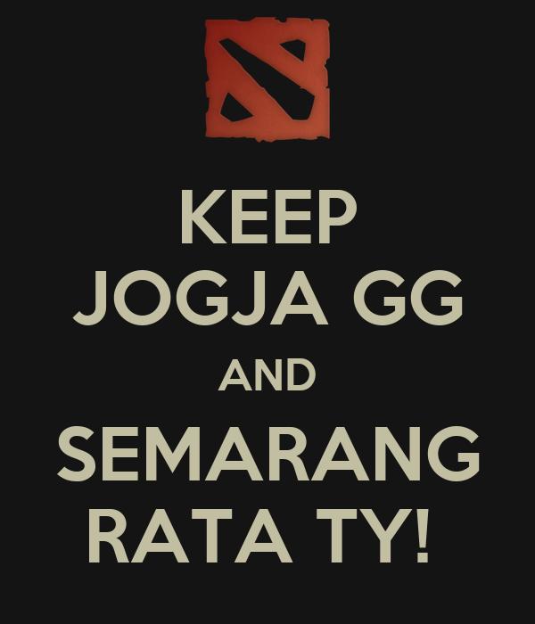 KEEP JOGJA GG AND SEMARANG RATA TY!