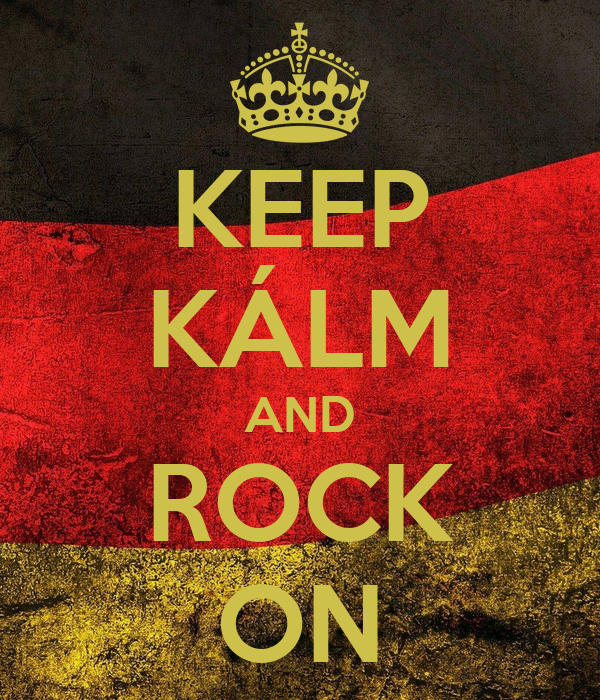 KEEP KÁLM AND ROCK ON