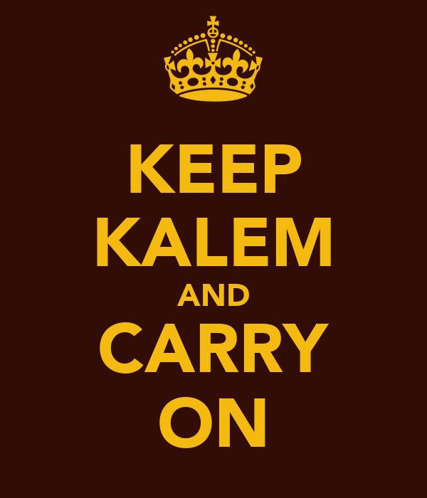 KEEP KALEM AND CARRY ON