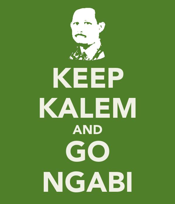 KEEP KALEM AND GO NGABI