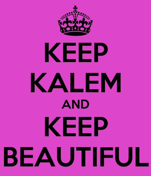 KEEP KALEM AND KEEP BEAUTIFUL