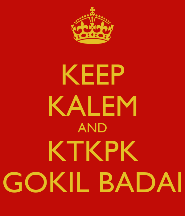 KEEP KALEM AND KTKPK GOKIL BADAI