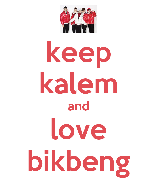 keep kalem and love bikbeng