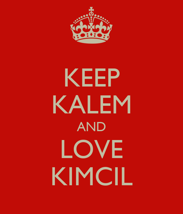KEEP KALEM AND LOVE KIMCIL