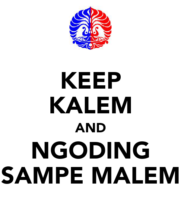 KEEP KALEM AND NGODING SAMPE MALEM
