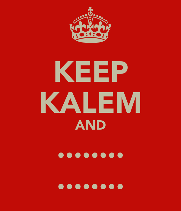 KEEP KALEM AND ........ ........