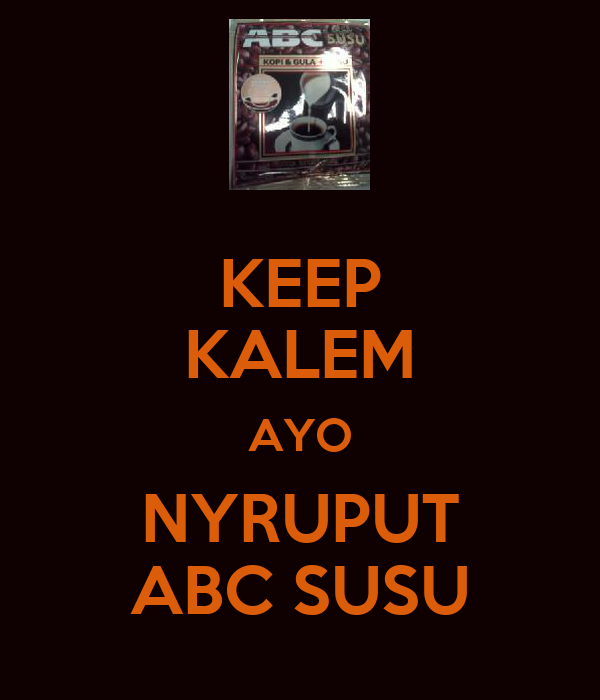 KEEP KALEM AYO NYRUPUT ABC SUSU