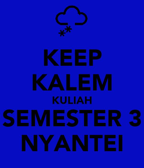 KEEP KALEM KULIAH SEMESTER 3 NYANTEI