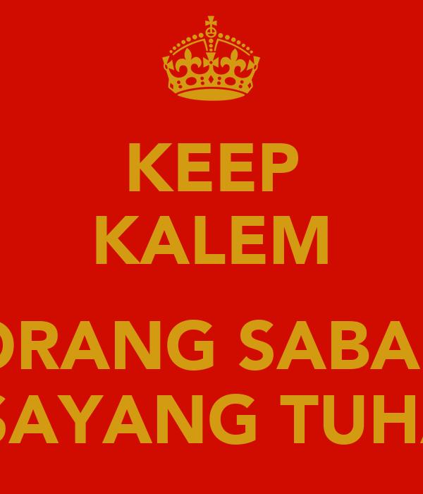 KEEP KALEM  ORANG SABAR DISAYANG TUHAN