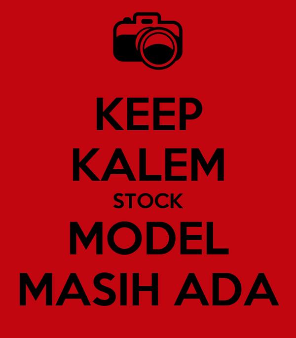 KEEP KALEM STOCK MODEL MASIH ADA