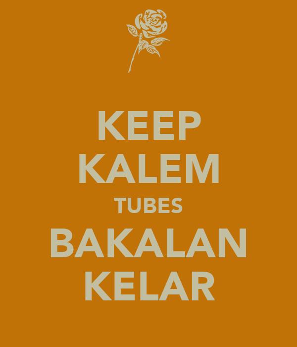 KEEP KALEM TUBES BAKALAN KELAR