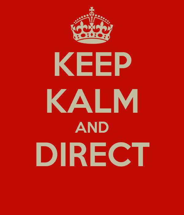 KEEP KALM AND DIRECT
