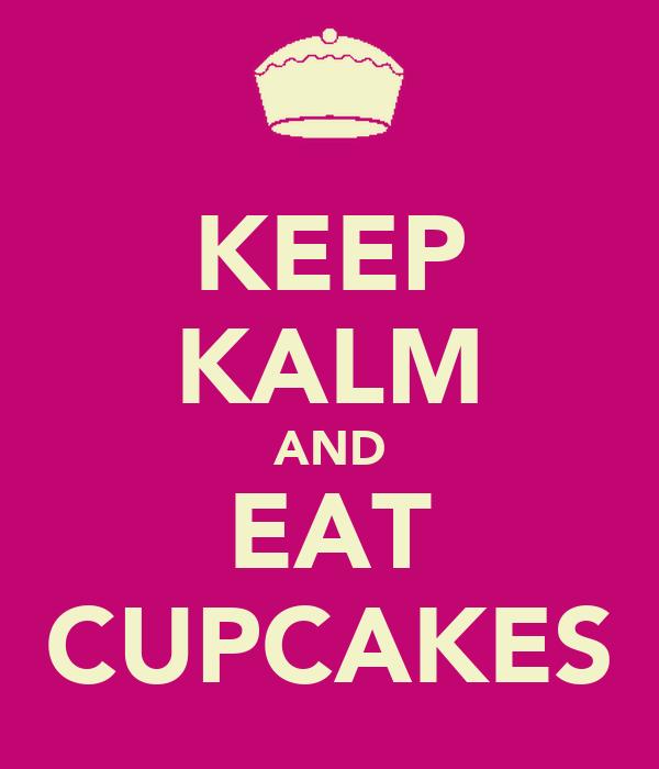 KEEP KALM AND EAT CUPCAKES