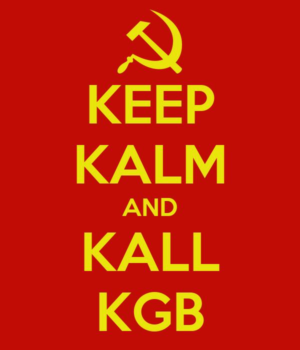 KEEP KALM AND KALL KGB
