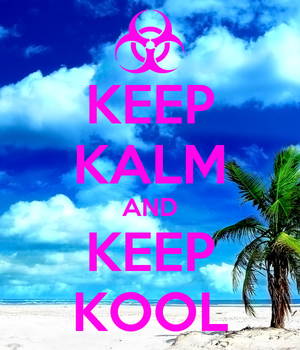 KEEP KALM AND KEEP KOOL