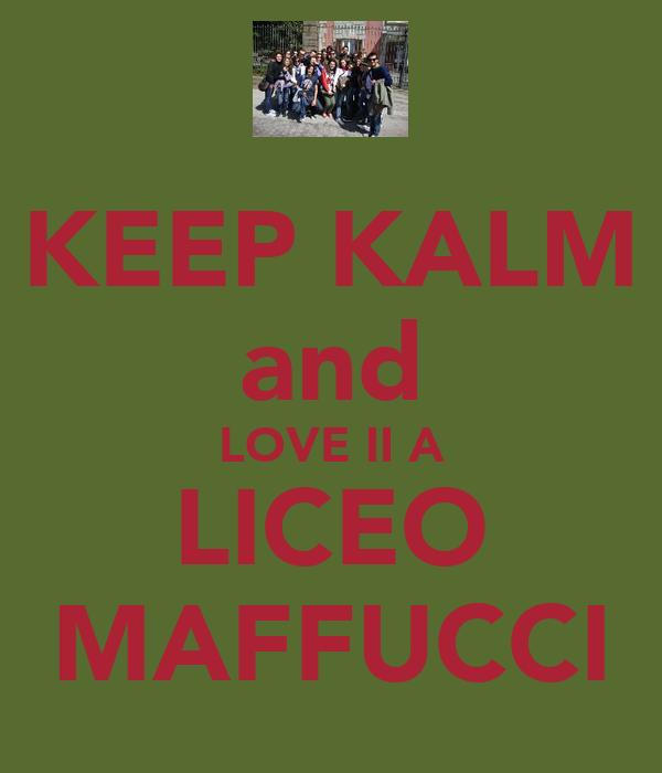 KEEP KALM and LOVE II A LICEO MAFFUCCI
