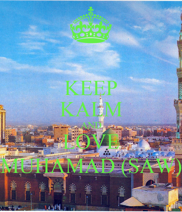 KEEP KALM AND LOVE MUHAMAD (SAW)
