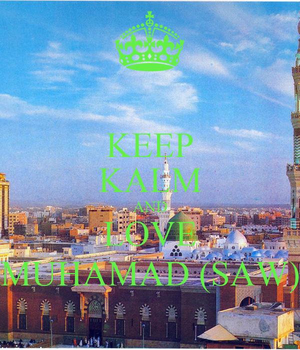 KEEP KALM AND LOVE MUHAMAD (SAW)
