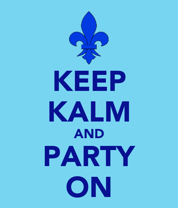KEEP KALM AND PARTY ON