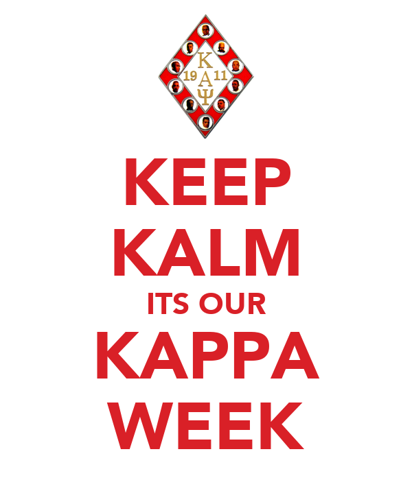 KEEP KALM ITS OUR KAPPA WEEK