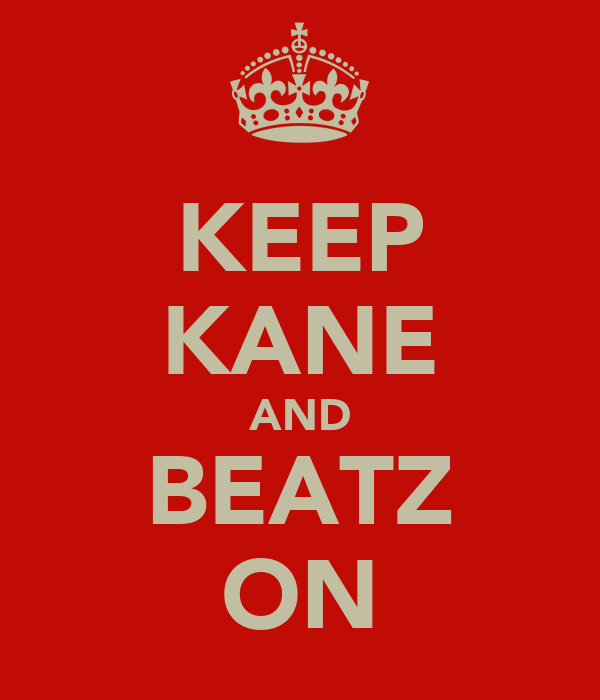 KEEP KANE AND BEATZ ON