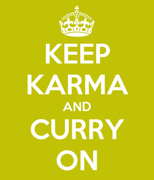 KEEP KARMA AND CURRY ON