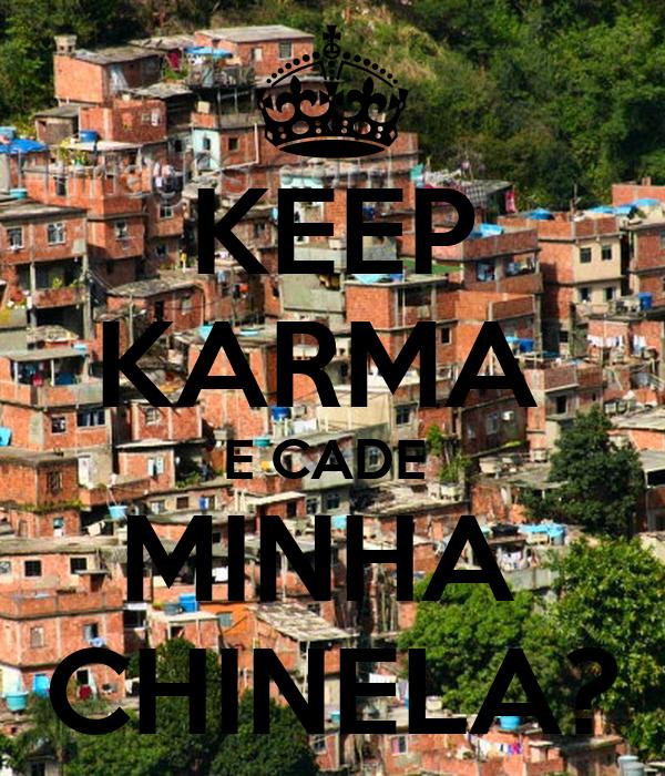 KEEP KARMA  E CADE  MINHA  CHINELA?