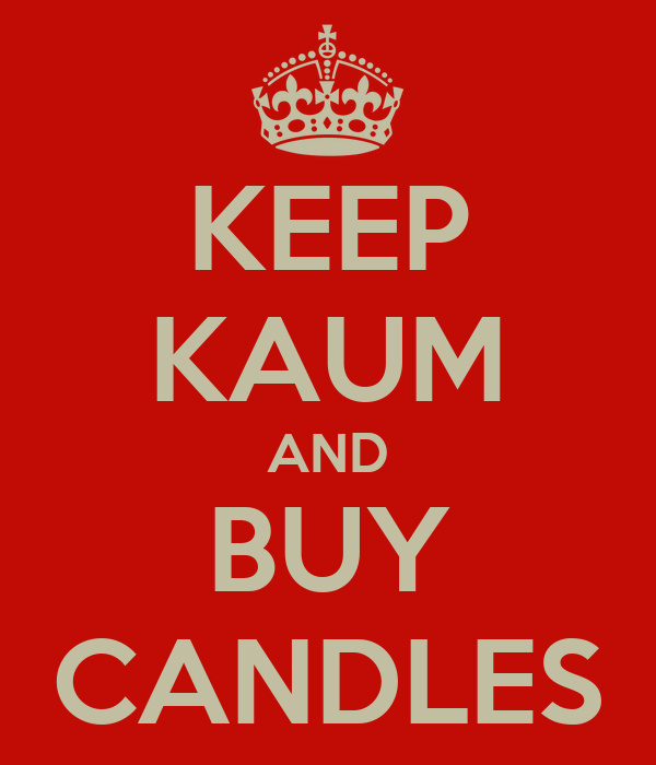 KEEP KAUM AND BUY CANDLES