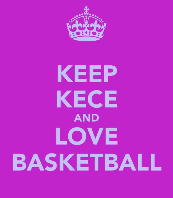 KEEP KECE AND LOVE BASKETBALL
