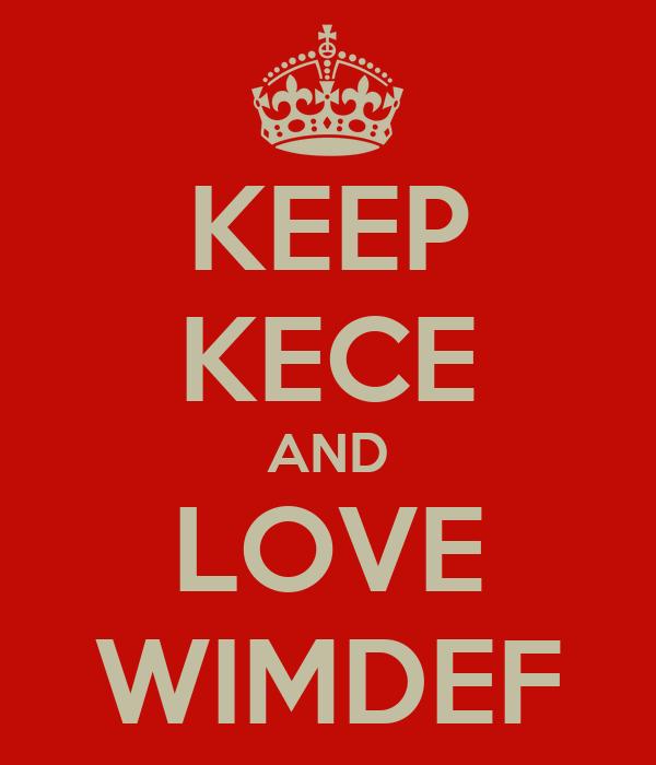 KEEP KECE AND LOVE WIMDEF