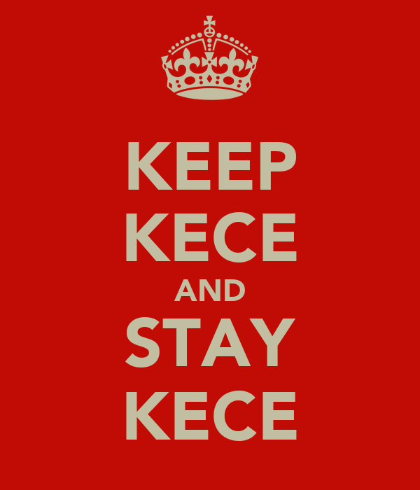 KEEP KECE AND STAY KECE