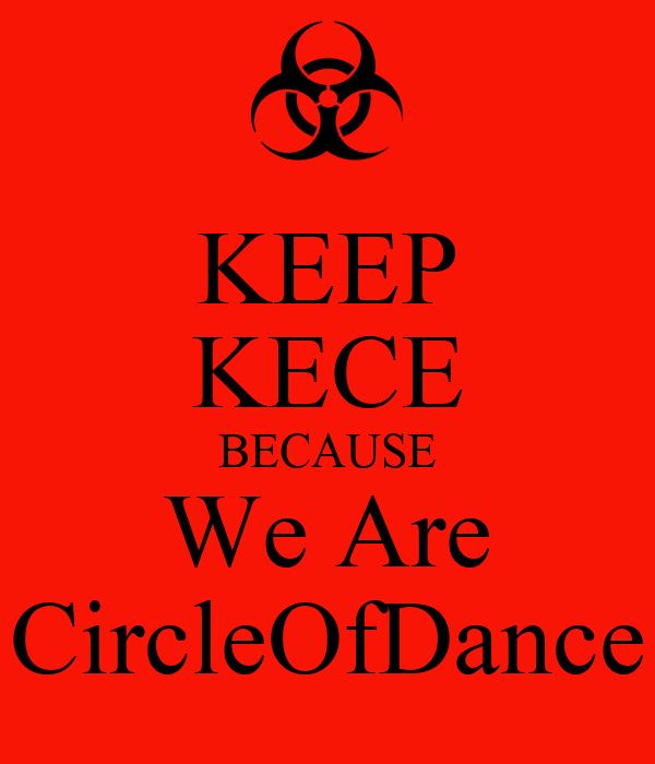 KEEP KECE BECAUSE We Are CircleOfDance