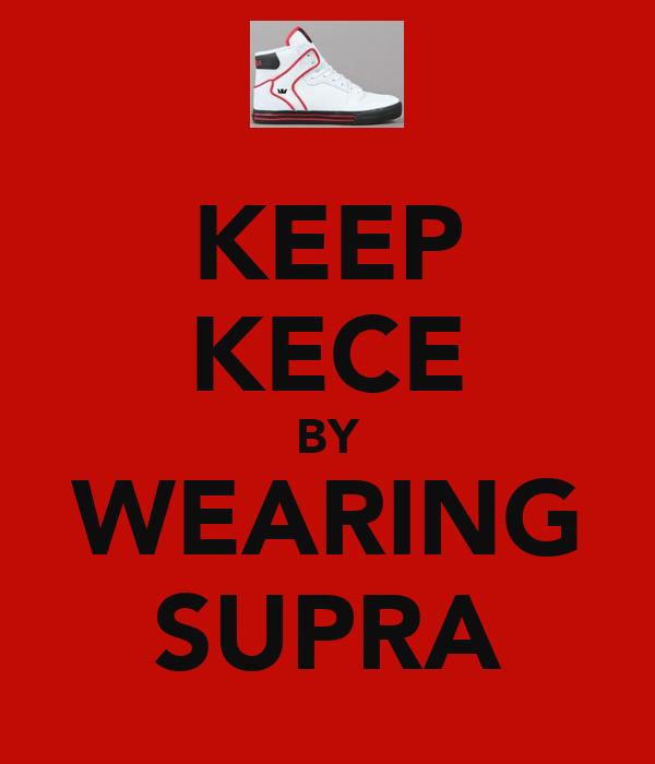 KEEP KECE BY WEARING SUPRA