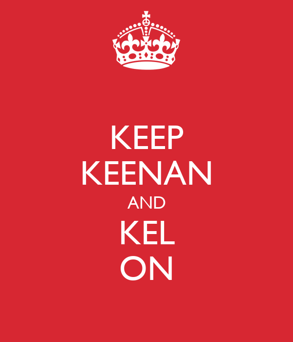 KEEP KEENAN AND KEL ON