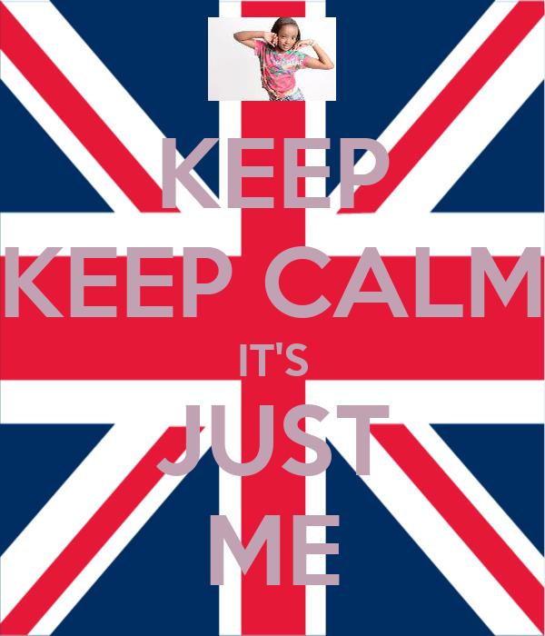 KEEP KEEP CALM IT'S JUST ME