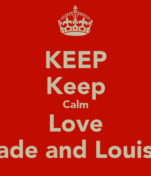 KEEP Keep Calm Love Jade and Louisa