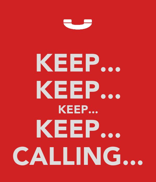 KEEP... KEEP... KEEP... KEEP... CALLING...