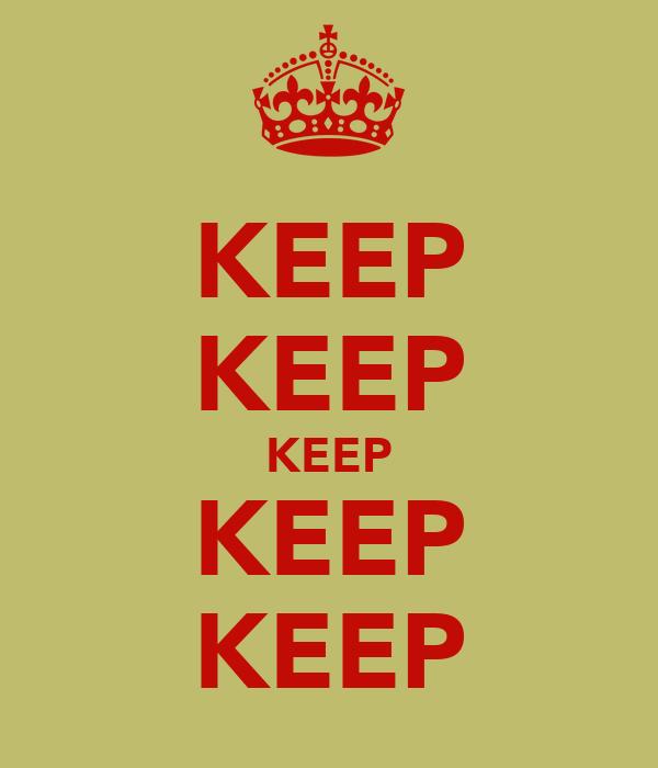 KEEP KEEP KEEP KEEP KEEP